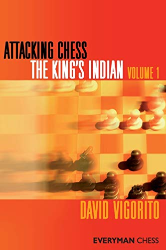 Attacking Chess: The King's Indian, Volume 1 (Everyman Chess Series)