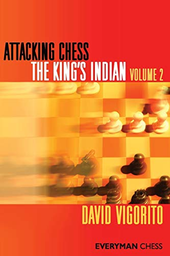 Attacking Chess: King's Indian, Volume 2 (Everyman Chess) -- David Vigorito -- Everyman Chess