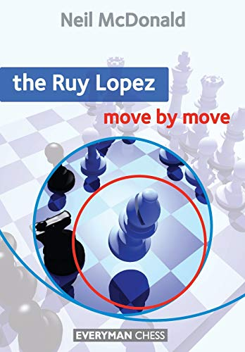 The Ruy Lopez: Move by Move (Everyman Chess)