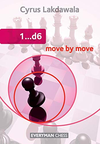 1...d6: Move by Move (Everyman Chess)