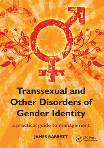 Transexual and Other Disorders of Gender Identity: A Practical Guide to Management: