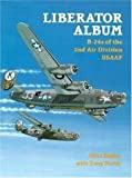 Liberator Album: B-24 Liberators of the 2nd Air Division, USAAF