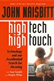 Buy High Tech/High Touch: Technology and Our Accelerated Search for Meaning from Amazon