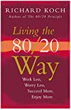 Buy Living The 80/20 Way : Work Less, Worry Less, Succeed More, Enjoy More from Amazon