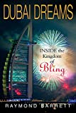 Dubai Dreams : Inside the Kingdom of Bling | Barrett, Raymond