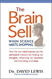 Buy The Brain Sell: When Science Meets Shopping; How the new mind sciences and the persuasion industry are reading our thoughts, influencing our emotions, from Amazon