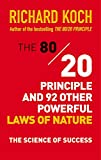 Buy The 80/20 Principle and 92 Other Powerful Laws of Nature: The Science of Success from Amazon
