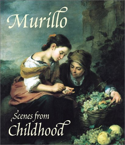 Murillo : scenes of childhood : [exhibition, Dulwich picture gallery, London, 14 February-13 May 2001, Zurich, Alte Pinakothek, 23 May-26 August 2001] |