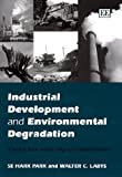 Industrial Development and Environmental Degradation A Source Book on the Origins of Global Pollution