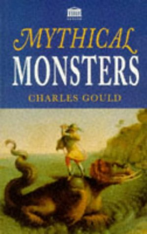 Mythical Monsters, Gould, Charles