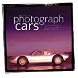 How to Photograph Cars: The Enthusiast's Guide to Equipment and Techniques