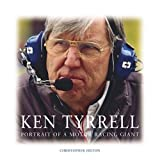 Ken Tyrrell: Portrait of a Motor Racing Giant
