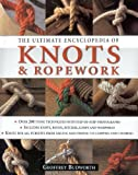 The Ultimate Encyclopedia of Knots &amp; Ropework