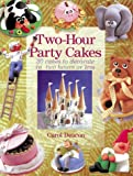 Two-Hour Party Cakes: 30 Cakes to Decorate in Two Hours or Less