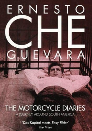 The Motorcycle Diaries: A Journey Around South America, Ernesto Che Guevara