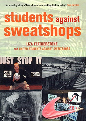 Students Against Sweatshops: The Making of a Movement, United Students Against Sweatshops; Featherstone, Liza; Sweatshops, United Students Against