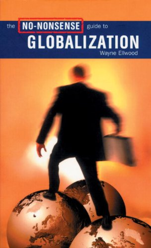 The No-Nonsense Guide to Globalization (No-Nonsense Guides), Ellwood, Wayne