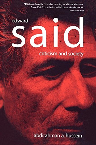 Edward Said: Criticism and Society, Hussein, Abdirahman A.