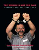The World Is Not for Sale: Farmers Against Junkfood