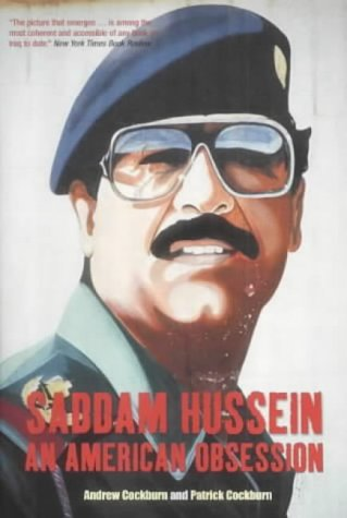 Saddam Hussein: An American Obsession