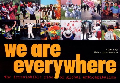We Are Everywhere: The Irresistible Rise of Global Anti-Capitalism