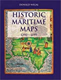 Historic Maritime Maps: Used for HIstoric Exploration 1290-1699