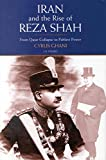 Iran and the Rise of the Reza Shah : From Qajar Collapse to Pahlavi Power by Cyrus Ghani