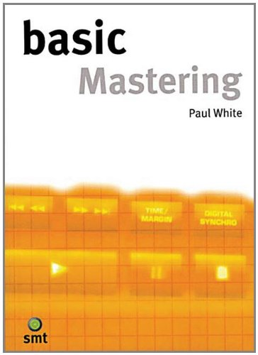 Basic Mastering (The Basic Series)