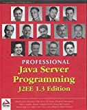 Professional Java Server Programming J2EE, 1.3 Edition