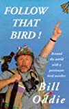 Bill Oddie, Follow That Bird
