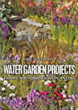 Water Garden Projects: From Groundwork to Planting