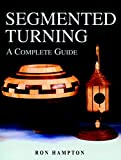 Buy at Amazon - Segmented Turning: A Complete Guide by Ron Hampton