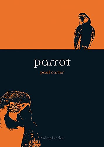 Parrot (Reaktion Books - Animal), Carter, Paul