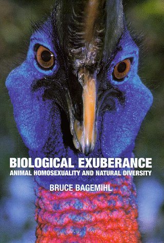 Biological exuberance: animal homosexuality and natural diversity, BAGEMIHL, Bruce