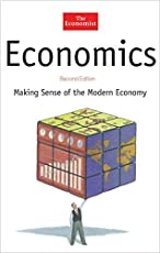 Economics: Making Sense of the Modern Economy (Economist Books) by