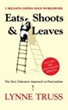 the misuse of punctuation marks in eats shoots leaves a book by lynne truss Eats, shoots & leaves the zero tolerance approach to punctuation lynne truss contents  more than any other mark, the comma draws our.