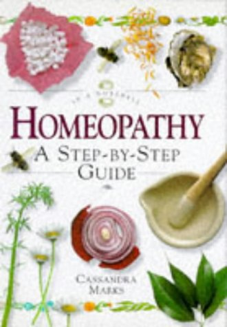 Homeopathy: In a Nutshell (In a Nutshell (Element)), Marks, Cassandra