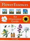 Flower Essences: An Illustrated Guide