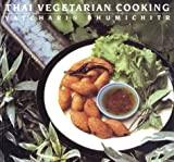 Thai Vegetarian Cooking  Vatcharin Bhumichitr