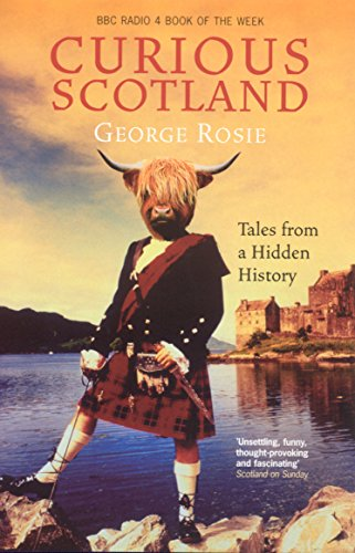 Curious Scotland: Tales from a Hidden History, Rosie, George