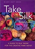 "A Guide to Silk ""Paper"" for the Creative Fiber Artist"