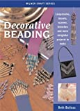 Decorative Beading : Lampshades, Tassels, Scarves, Brooches and More Delightful Projects to Make (Mi