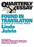 Found in translation : praise of a plural world / Linda Jaivin.