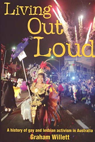 Living out loud : a history of gay and lesbian activism in Australia ...