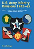 U.S. Army Infantry Divisions 1943-145: Volume 2 Orders of Battle and Combat Chronologies - European Theater of Operations