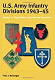 U.S. Army Infantry Divisions 1943-45: Volume 1 Organisation, Doctrine, Equipment