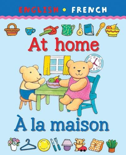 At Home/a La Maison (Bilingual First Books) (English and French Edition)
