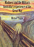 Madness and the military: Australia's experience of the great war
