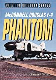McDonnell Douglas F-4 Phantom (Aviation Notebook Series)