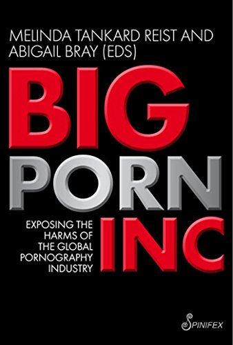 PDF Big Porn Inc Exposing the Harms of the Global Pornography Industry